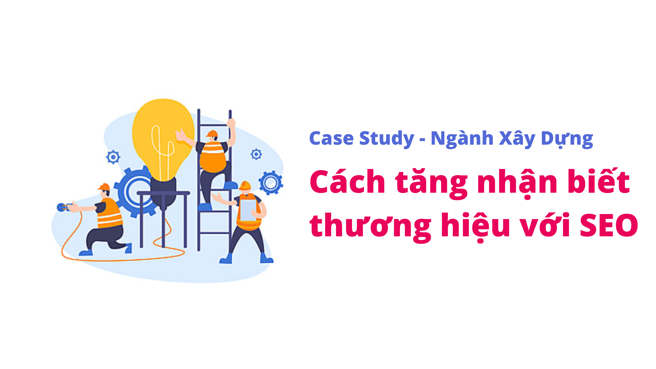 case-study-nganh-xay-dung